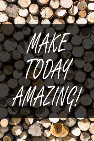 Writing note showing Make Today Amazing. Business concept for Productive Moment Special Optimistic Wooden background vintage wood wild message ideas intentions thoughts