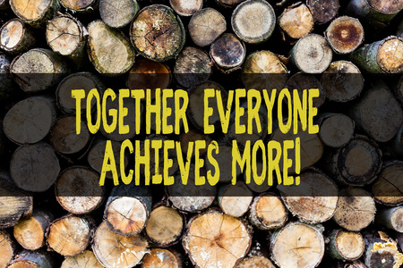 Word writing text Together Everyone Achieves More. Business photo showcasing Teamwork Cooperation Attain Acquire Success Wooden background vintage wood wild message ideas intentions thoughts Stock Photo