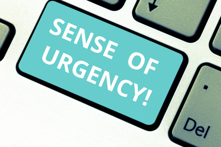 Word writing text Sense Of Urgency. Business photo showcasing first priority or something to be done made quickly Keyboard key Intention to create computer message pressing keypad idea