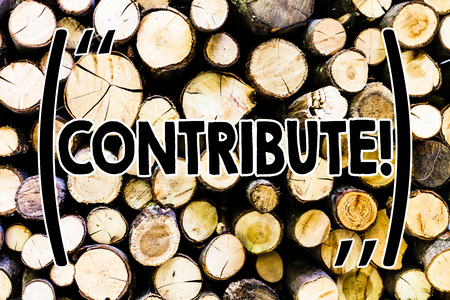 Text sign showing Contribute. Business photo showcasing Strategy Decision Teamworking For Achiving Common Successful Goal Wooden background vintage wood wild message ideas intentions thoughts Stock Photo