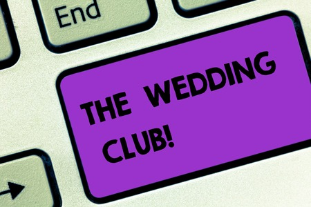 Writing note showing The Wedding Club. Business concept for place where couple throws big party getting married Keyboard key Intention to create computer message pressing keypad idea