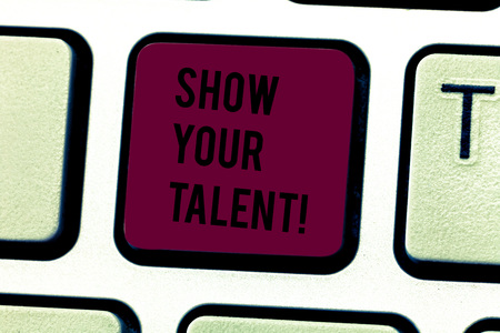 Word writing text Show Your Talent. Business photo showcasing invitation someone to show what he is skilled or good at Keyboard key Intention to create computer message pressing keypad idea