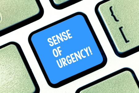 Text sign showing Sense Of Urgency. Business photo text first priority or something to be done made quickly Keyboard key Intention to create computer message pressing keypad idea