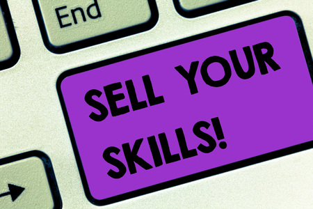 Writing note showing Sell Your Skills. Business concept for make your ability to do something well or expertise shine Keyboard key Intention to create computer message pressing keypad idea
