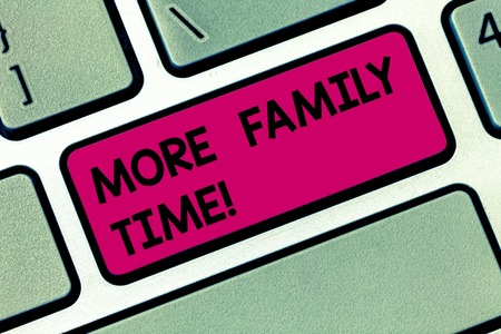 Conceptual hand writing showing More Family Time. Concept meaning Spending quality family time together is very important Keyboard key Intention to create computer message idea