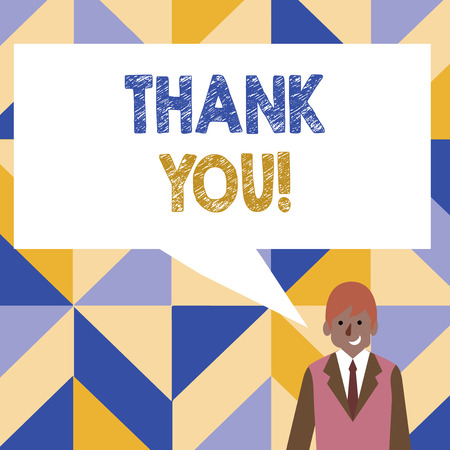Word writing text Thank You. Business photo showcasing polite expression used when acknowledging gift service compliment Businessman Smiling and Talking with Blank Rectangular Color Speech Bubble