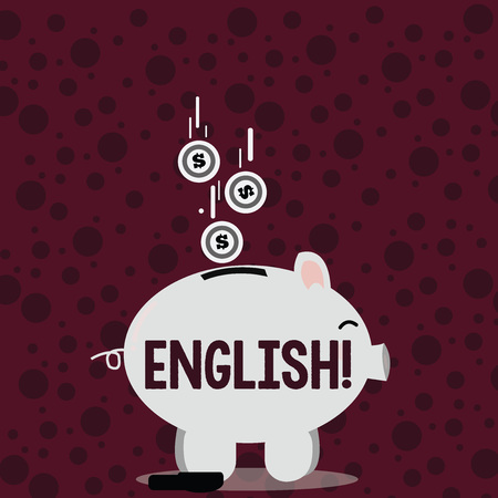Writing note showing English. Business concept for Relating to England its People or their Language Piggy Bank Sideview and Dollar Coins Falling Down to Slit
