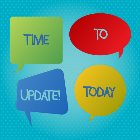 Word writing text Time To Update. Business photo showcasing Renewal Updating Changes needed Renovation Modernization Blank Speech Bubble Sticker in Different Shapes and Color for Multiple Chat
