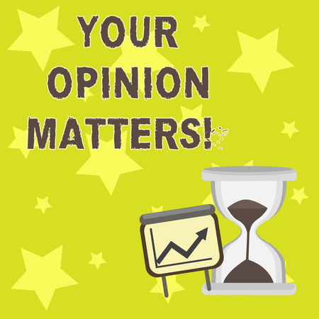 Text sign showing Your Opinion Matters. Business photo showcasing Client Feedback Reviews are important Successful Growth Chart with Arrow Going Up and Hourglass with Sand Sliding
