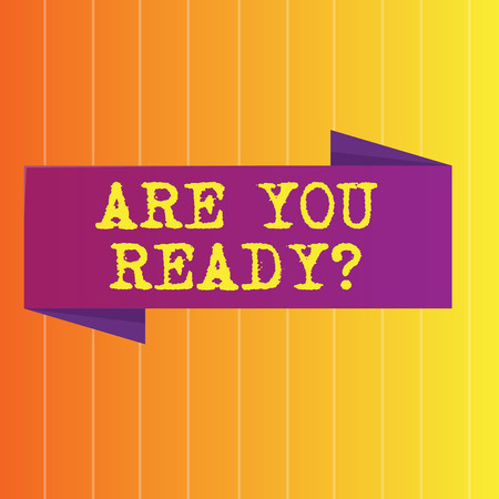 Handwriting text Are You Ready Question. Conceptual photo used telling someone start something when feel prepared Blank Folded Color Banner photo on Vertically Striped Two Toned Backdrop Stock Photo