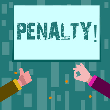 Writing note showing Penalty. Business concept for Punishment imposed for breaking a law rule or contract Sports term Two Businessmen Hands Gesturing the Thumbs Up and Okay Sign