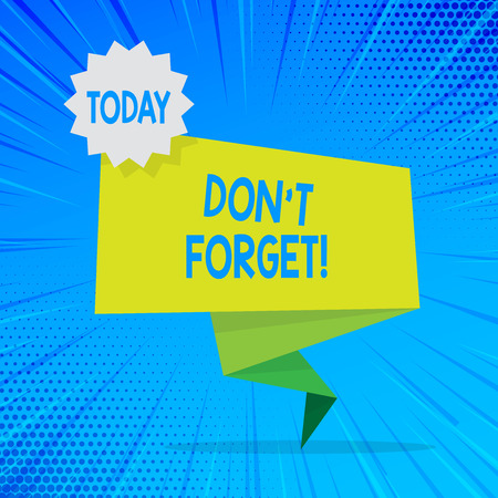 Handwriting text Dont Forget. Conceptual photo used to remind someone about important fact or detail Blank Space Green Two Tone Folded Back Banner Strip with Seal Stamp Sticker