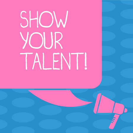 Word writing text Show Your Talent. Business photo showcasing invitation someone to show what he is skilled or good at Color Silhouette of Blank Square Speech Bubble and Megaphone photo