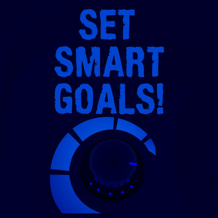 Word writing text Set Smart Goals. Business photo showcasing list to clarify your ideas focus efforts use time wisely Volume Control Metal Knob with Marker Line and Colorful Loudness Indicator