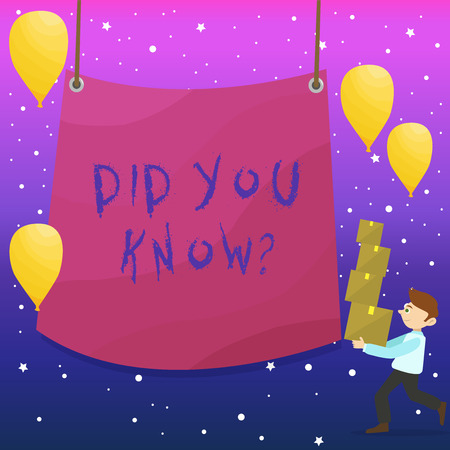 Handwriting text writing Did You Know . Conceptual photo when you are asking someone if they know fact or event Man Carrying Pile of Boxes with Blank Tarpaulin in the Center and Balloons