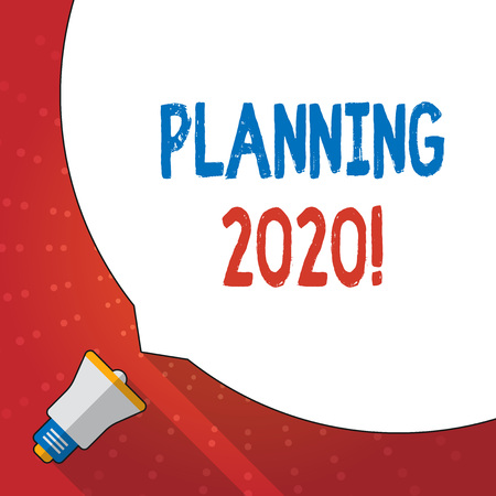 Text sign showing Planning 2020. Business photo text process of making plans for something next year Huge Blank White Speech Bubble Occupying Half of Screen and Small Megaphone