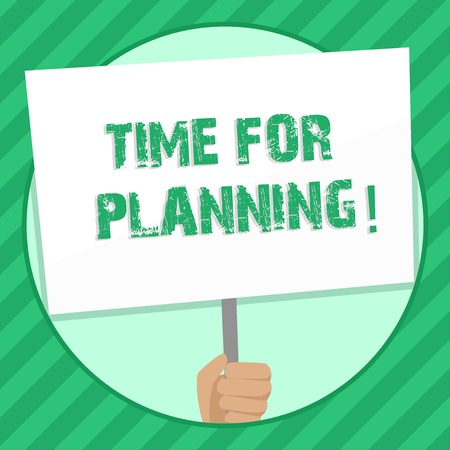 Handwriting text writing Time For Planning. Conceptual photo Start of a project Making decisions Organizing schedule Hand Holding Blank White Placard Supported by Handle for Social Awareness
