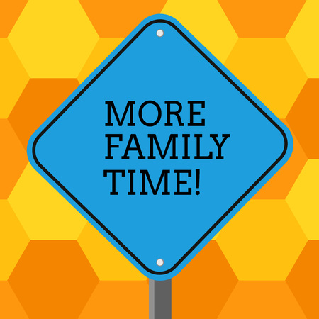 Handwriting text More Family Time. Conceptual photo Spending quality family time together is very important Blank Diamond Shape Color Road Warning Signage with One Leg Stand photo