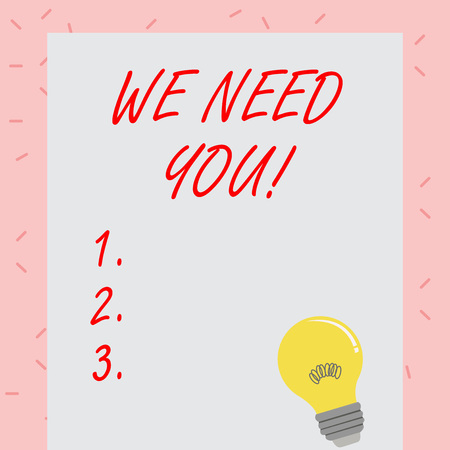 Text sign showing We Need You. Business photo showcasing asking someone to work together for certain job or target Incandescent Light Bulb with Filament Inside Resting on Blank Color Paper Zdjęcie Seryjne