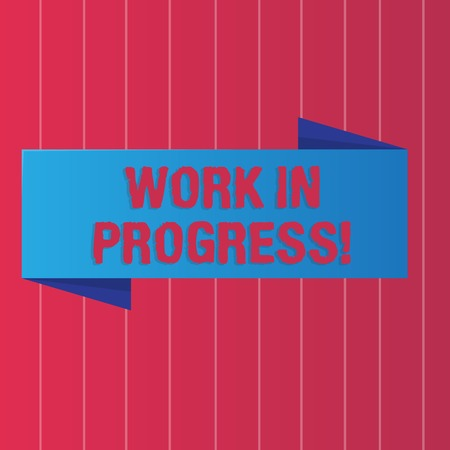Writing note showing Work In Progress. Business concept for People is working right know to deliver expected results Color Banner photo on Vertically Striped Two Toned Backdrop