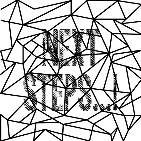 Text sign showing Next Steps. Business photo showcasing something you do after you have finished doing first one Straight Line Doodles Creating Abstract Mosaic Style and Stained Glass Effect