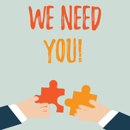 Handwriting text We Need You. Conceptual photo asking someone to work together for certain job or target Two Hands Holding Colorful Jigsaw Puzzle Pieces about to Interlock the Tiles