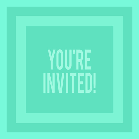 Writing note showing You Re Invited. Business concept for make a polite friendly request to someone go somewhere Concentric Squares in Green Geometric Shape with Triple Layer Frame