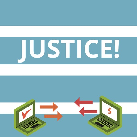 Text sign showing Justice. Business photo text Quality of being just impartial or fair Administration of law rules Exchange Arrow Icons Between Two Laptop with Currency Sign and Check Icons