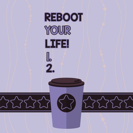 Conceptual hand writing showing Reboot Your Life. Concept meaning start new career meet new showing go strange places 3D Coffee To Go Cup with Lid Cover and Stars Text Space