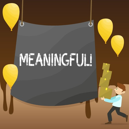 Text sign showing Meaningful. Business photo showcasing Having meaning Significant Relevant Important Purposeful Man Carrying Pile of Boxes with Blank Tarpaulin in the Center and Balloons Stok Fotoğraf