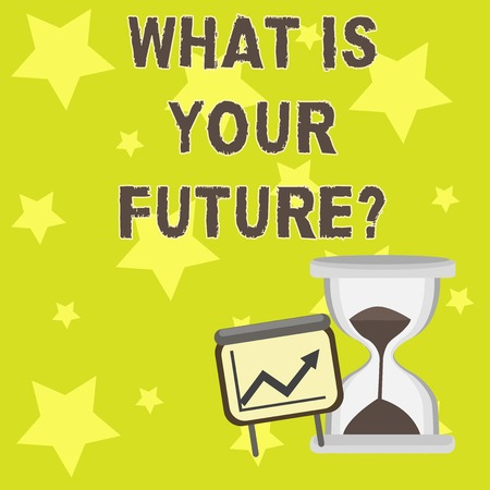 Text sign showing What Is Your Future question. Business photo showcasing Where do you see yourself in the next years Successful Growth Chart with Arrow Going Up and Hourglass with Sand Sliding