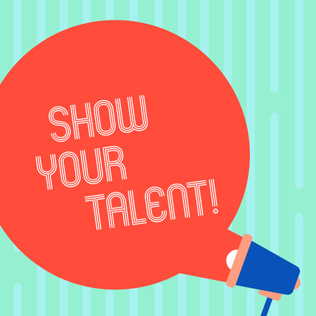 Word writing text Show Your Talent. Business photo showcasing invitation someone to show what he is skilled or good at Blank Round Color Speech Bubble Coming Out of Megaphone for Announcement