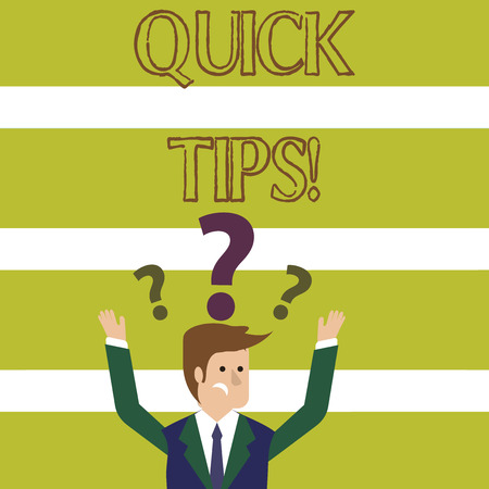 Word writing text Quick Tips. Business photo showcasing small but particularly useful piece of practical advice Confused Businessman Raising Both Arms with Question Marks Above his Head