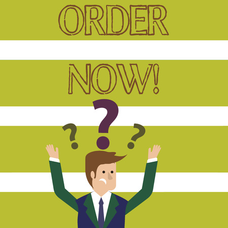 Word writing text Order Now. Business photo showcasing confirmed request by one party to another to buy sell Confused Businessman Raising Both Arms with Question Marks Above his Head Zdjęcie Seryjne