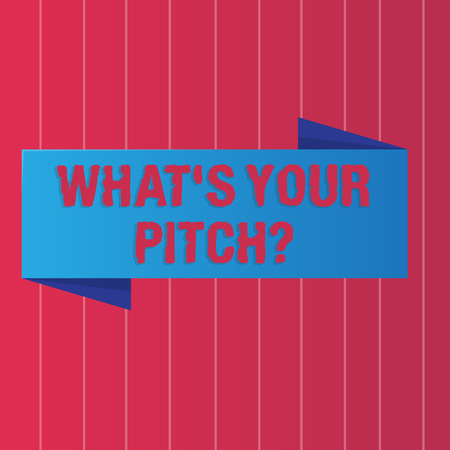 Writing note showing What S Your Pitch question. Business concept for Present proposal Introducing Project or Product Color Banner photo on Vertically Striped Two Toned Backdrop