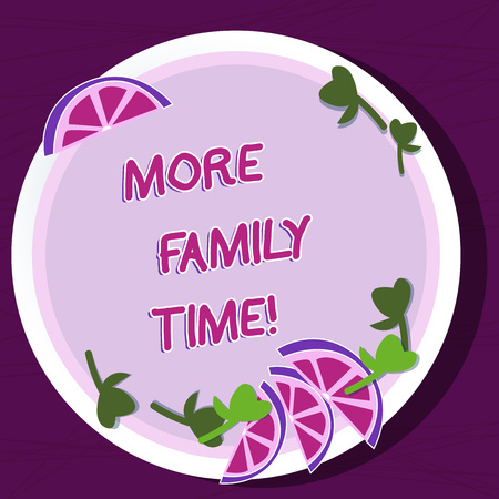 Writing note showing More Family Time. Business concept for Spending quality family time together is very important Cutouts of Sliced Lime Wedge and Herb Leaves on Color Plate