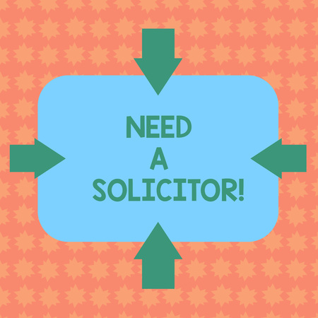 Writing note showing Need A Solicitor. Business concept for legal practitioner who deals with most of legal matters Arrows on Four Sides of Blank Rectangular Shape Pointing Inward photo