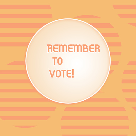 Conceptual hand writing showing Remember To Vote. Concept meaning do not forget choose and give your voice to right candidate Round Shape with Horizontal Lines Color Halftone Striped Circle