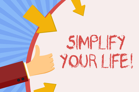 Writing note showing Simplify Your Life. Business concept for focused on important and let someone worry about less ones Hand Gesturing Thumbs Up and Holding Round Shape with Arrows Foto de archivo
