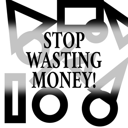 Conceptual hand writing showing Stop Wasting Money. Concept meaning advicing demonstrating or group to start saving and use it wisely Different Geometric Shapes on Outlined Scattered on White Surface