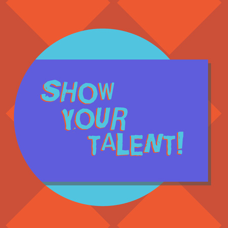 Handwriting text writing Show Your Talent. Conceptual photo invitation someone to show what he is skilled or good at Blank Rectangular Color Shape with Shadow Coming Out from a Circle photo