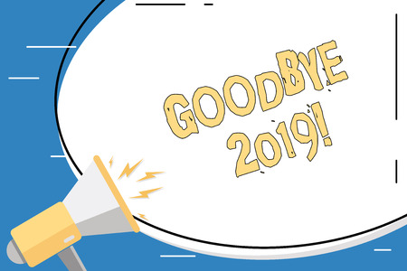 Conceptual hand writing showing Goodbye 2019. Concept meaning express good wishes when parting or at the end of last year Oval Shape Sticker and Megaphone Shouting with Volume Icon