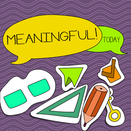 Word writing text Meaningful. Business photo showcasing Having meaning Significant Relevant Important Purposeful Two Blank Colorful Speech Balloon and Different Labels Sticker Style Icons