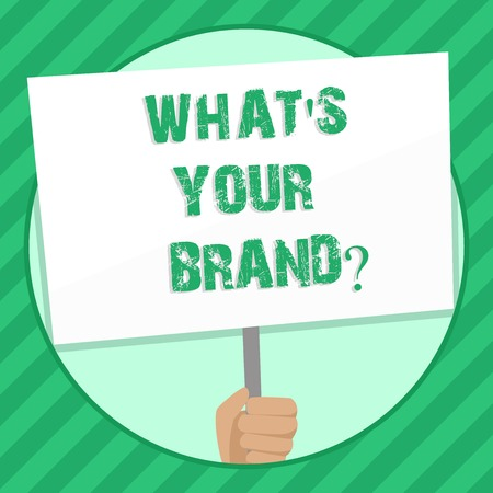Handwriting text writing What S Your Brand question. Conceptual photo Define Individual trademark Identify Company Hand Holding Blank White Placard Supported by Handle for Social Awareness