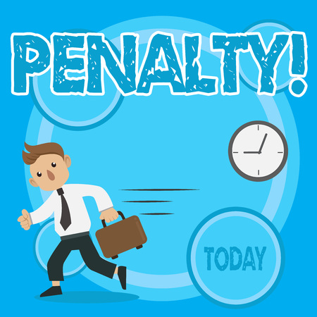 Word writing text Penalty. Business photo showcasing Punishment imposed for breaking a law rule or contract Sports term Man in Tie Carrying Briefcase Walking in a Hurry Past the Analog Wall Clock