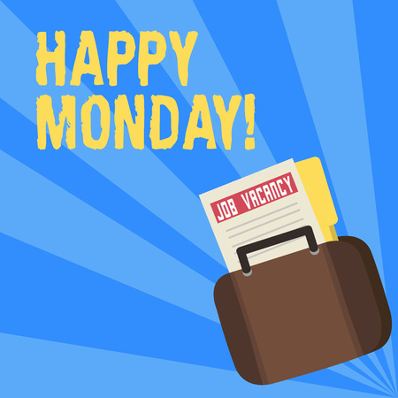 Writing note showing Happy Monday. Business concept for telling that demonstrating order to wish him great new week Announcement File for Employment Opportunity with Briefcase
