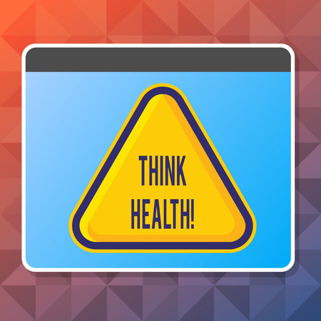 Handwriting text Think Health. Conceptual photo state of complete physical mental and social well being Blank Yellow Embossed Triangle with Border as Web Button In Tablet Screen