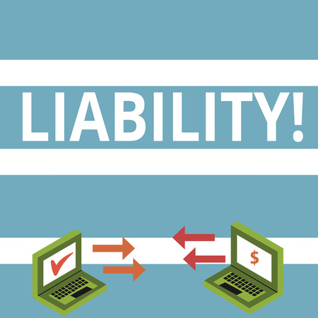 Text sign showing Liability. Business photo text State of being legally responsible for something Responsibility Exchange Arrow Icons Between Two Laptop with Currency Sign and Check Icons