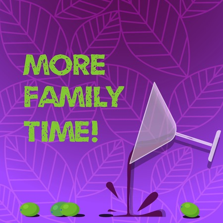 Text sign showing More Family Time. Business photo text Spending quality family time together is very important Cocktail Wine Glass Pouring Liquid with Splash Grapes and Shadow photo Stock Photo