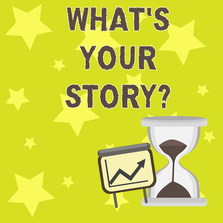 Text sign showing What S Your Storyquestion. Business photo showcasing Telling demonstratingal past experiences Storytelling Successful Growth Chart with Arrow Going Up and Hourglass with Sand Sliding Imagens